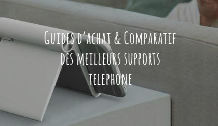 Support téléphone – Guide d'achat pour choisir le meilleur