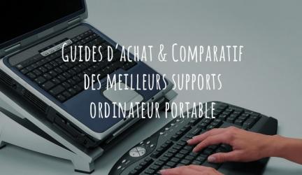 Support ordinateur portable – Guide d'achat pour choisir le meilleur