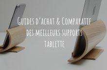 Support tablette – Guide d'achat pour choisir le meilleur